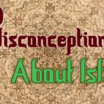Top 10 Biggest Misconceptions About Islam